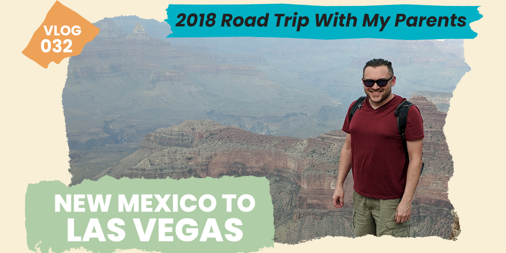 2018 Road Trip With My Parents New Mexico to Las Vegas