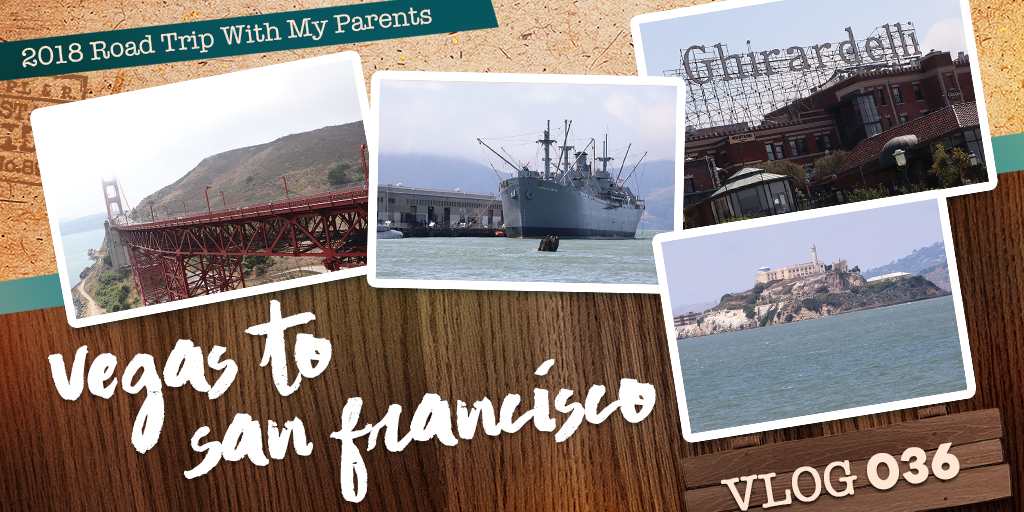 2018 Road Trip With My Parents | Vegas to San Francisco | Pier 39 | Ghirardelli