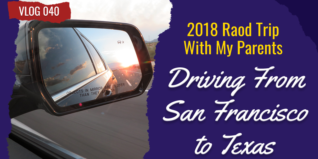 2018 Road Trip With My Parents San Francisco to Texas