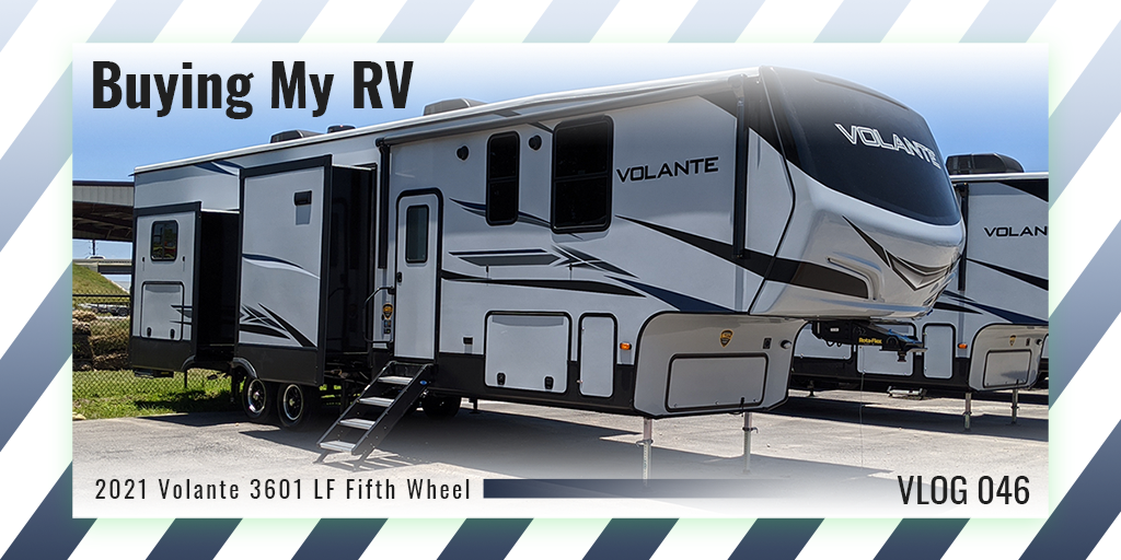 Buying My RV 2021 Volante 3601 LF Fifth Wheel VLOG 046 02 TW