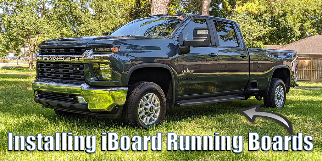Installing iBoard Running Boards On My 2020 Silverado 2500HD TW