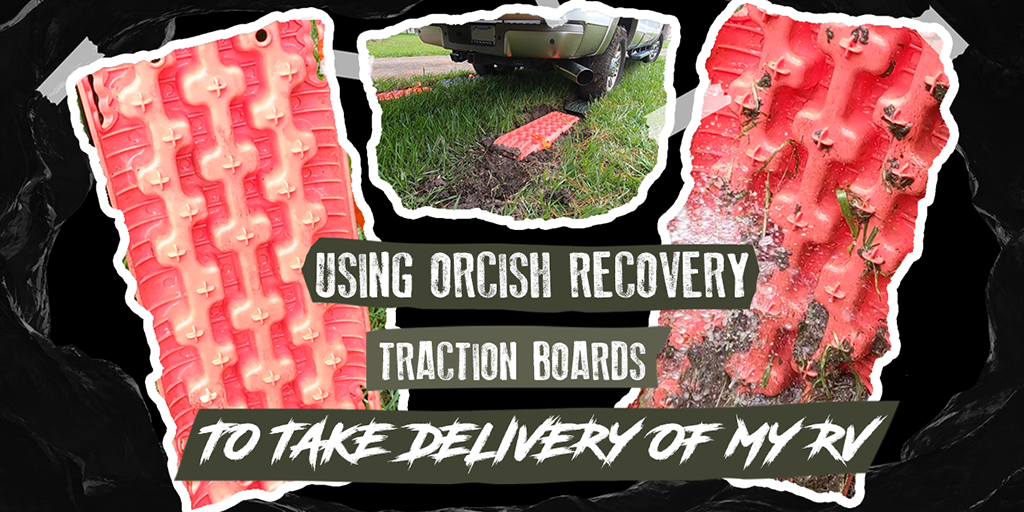 Using ORCISH Recovery Traction Boards To Take Delivery Of My RV VLOG 047 02 TW